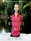 Life Without Limits (MP3): Inspiration for a Ridiculously Good Life
